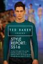"""Ted Baker Erkek İlkbahar Yaz 2016 """"Style Report"""" Lookbook Sayfa 1"""